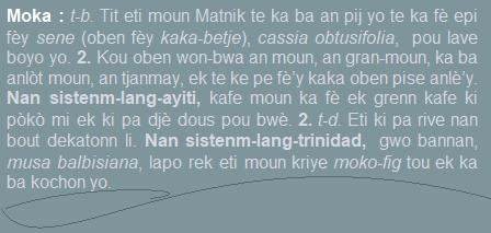 Moka  tit eti moun atè Matnik te ka ba an pij yo te ka fè epi fèy sene pou lave boyo yo.