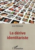 Jean bernabé, La dérive identitariste
