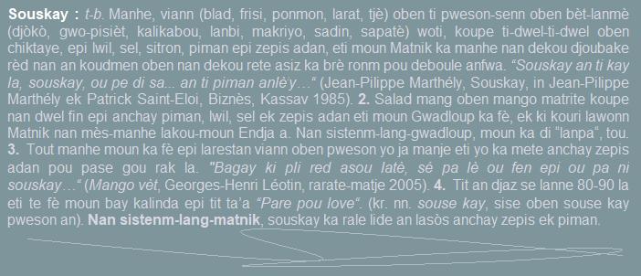 Souskay  manhe  viann (blad  frisi; ponmon  larat  tjè) oben ti pweson-senn oben bèt-lanmè woti  koupe ti-dwel-ti-dwel oben chiktaye   epi