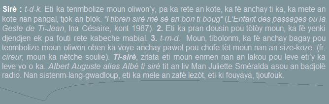 Sirè  eti ka tenmbolize moun oliwon'y  p aka rete an kote  ka fè anchay ti ka  ka mete an kote nan pangal  tjok-an-blok. Etika pran dousin pou tòtòy