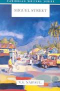 Sir Vidiadhar Surajprasad Naipaul  Miguel Street