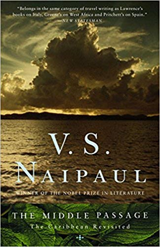 V.S Naipaul The Middle Passage