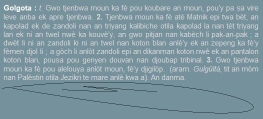 Golgota  gwo tjenbwa moun ka fè pou koubare an moun ek pou'y pa sa vire leve anba tjenbwa. Danma