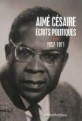 Aimé Césaire -écrits politiques- 1957-1971 PPM