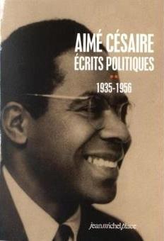 Aimé Césaire -écrits politiques- 1935-1956
