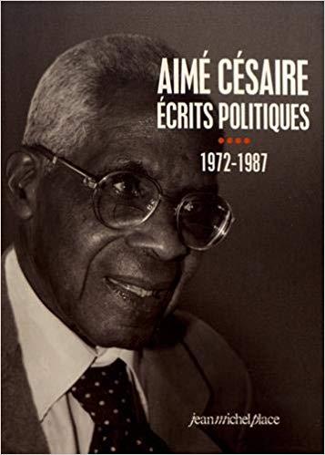 Aimé Césaire -écrits politiques- 1972-1987
