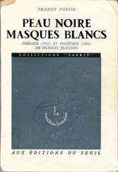 Frantz Fanon (1925-1961) Peau Noire Masques Blancs