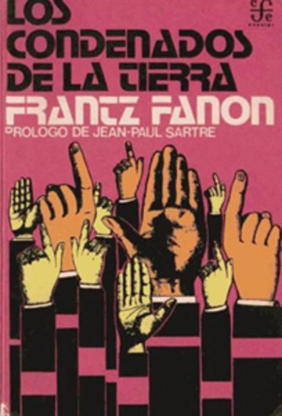 Frantz Fanon (1925-1961) Los condenados de la tierra