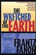 Frantz Fanon (1925-1961) The Wretched of the earth