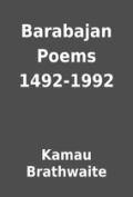 Kamau Brathwaite Barabajan poems 1492-1992