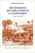 Edouard de Lépine Dix semaines qui ébranlèrent la Martinique