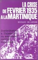 Edouard de Lépine La crise de Février 1935 à la Martinique