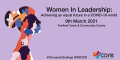 Women in Leadership Achieving an Equal Future in a COVID-19 World.
