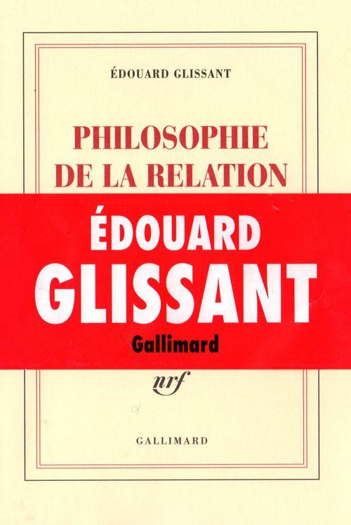 Edouard Glissant Philosophie de la relation